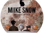 Miike Snow Devil's Work