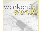 Weekend Words