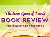 Inner Game Tennis Book Review Quick Tips Podcast