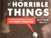 Book Review Great Horrible Things: Definitive Chronicle History's Worst Atrocities Matthew White