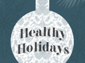 Staying Healthy During Holidays