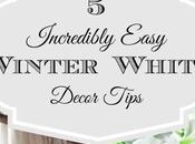 Incredibly Easy Winter White Decor Tips