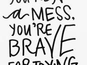 Saturday Bravery Messy Business