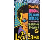 Book Review Pimps, Hos, Playa Hatas, Rest Hollywood Friends John Leguizamo