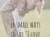 Small Ways Love You""
