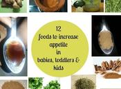 Increase Appetite Babies, Toddlers Kids with Foods