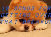 Songs Getting Over That Breakup