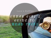 Urban Girl's Guide Road Trips: Tips