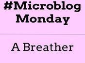 #MicroblogMonday Breather