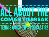 About Coman Tiebreak Tennis Quick Tips Podcast