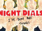 Review: Night Dials I've Done More Things I'll Sleep When