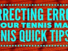 Correcting Errors Match Tennis Quick Tips Podcast