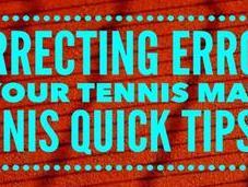 Correcting Errors Match Tennis Quick Tips Podcast