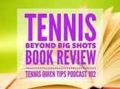 Tennis Beyond Shots Book Review Quick Tips Podcast