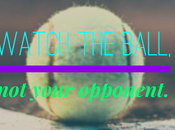 Simple Tennis Watch Ball, Your Opponent