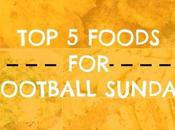 Five Foods Football Sunday