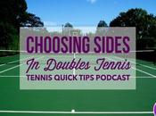 Choosing Sides Doubles Tennis Quick Tips Podcast