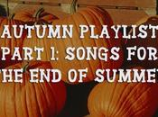 Autumn Playlist Part Songs Summer