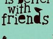 When Want Have Friends…