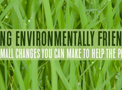 Being Environmentally Friendly: Small Changes Make Help Planet
