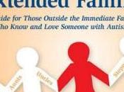 Book Review: Autism Extended Family: Guide Those Outside Immediate Family Know Love Someone with Raun Melmed M.D. Maria Wheeler M.Ed