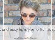 Quick Easy Hairstyles This Spring