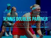 What Talk About with Your Tennis Doubles Partner Quick Tips Podcast