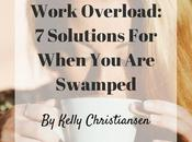 Work Overload: Solutions When Swamped