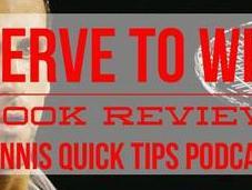 Serve Novak Djokovic Book Review Tennis Quick Tips Podcast
