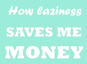Ways That Being Lazy Saves Money