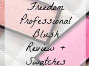 Freedom Professional Blush Review Swatches!