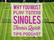 MUST Play Tennis Singles Quick Tips Podcast