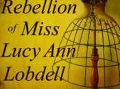 Rachel Reviews Rebellion Miss Lucy Lobdell William Klaber