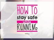 Stay Safe While Running