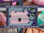 Beauty Essentials Summer Getaway!