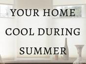 Tips Keeping Your Home Cool During Summer