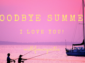 Goodbye Summer. Love You.