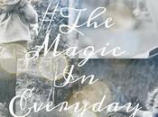 #TheMagicInEveryday Instagram Community Weekly Favourites