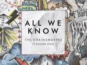 """Single: Chainsmokers' """"All Know"""" Phoebe Ryan"""