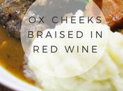 Recipe: Wine Braised Cheeks