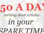 Make $50+ Writing Short Articles Your Spare Time