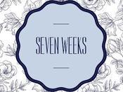 Seven Weeks
