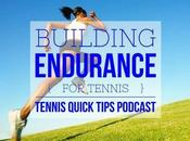 Build Your Endurance Tennis Quick Tips Podcast