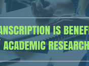 Transcription Beneficial Academic Research