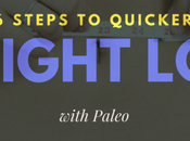 Steps Quicker Weight Loss with Paleo