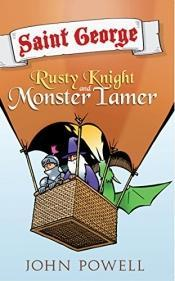 Book Review Saint George: Rusty Knight Monster Tamer