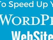Kick-Ass Ways Speed Your WordPress Site.