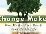 Holiday Madness Blog Tour: Change Maker: Brother's Death Woke Life Rebecca Austill-Clausen