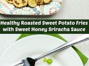 Healthy Roasted Sweet Potato Fries with Honey Sriracha Sauce