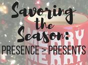 Savoring Season Presence Over Presents